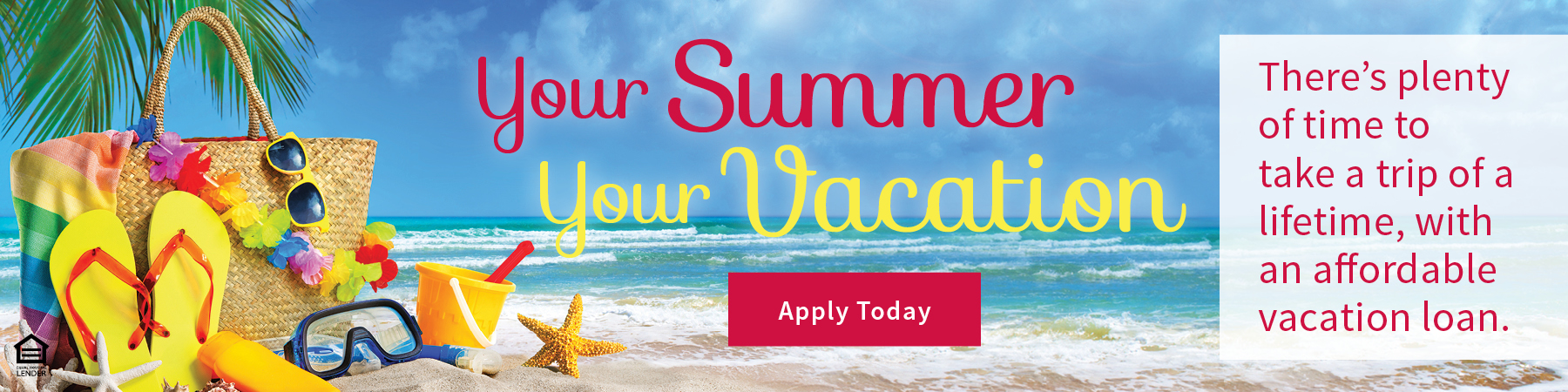 Your Summer, Your Vacation, Apply for Loan Today