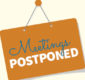 Meetings Postponed